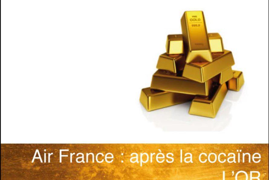 Air France : Après la cocaïne, l'or …