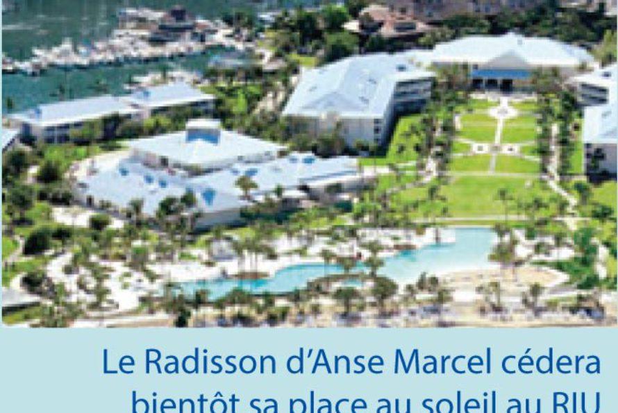 Tourisme. A Anse Marcel, Bye Bye le Radisson, welcome RIU…