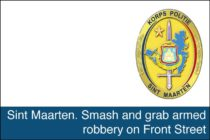Sint Maarten. Smash and grab armed robbery on Front Street