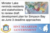 Sint Maarten. Minister Lake reminds residents and stakeholders to review draft development plan for Simpson Bay as June 3 deadline approaches