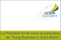 "Saint-Martin. Communiqué de Presse du Président de la CCISM autour du document ""Doing business in Saint-Martin"""