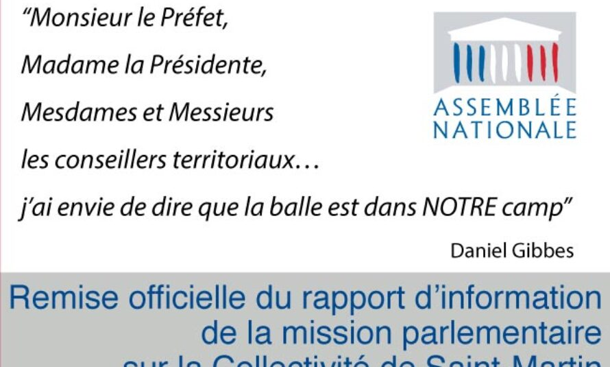Saint-Martin. Remise officielle du rapport d'information de la mission parlementaire sur la Collectivité de Saint-Martin