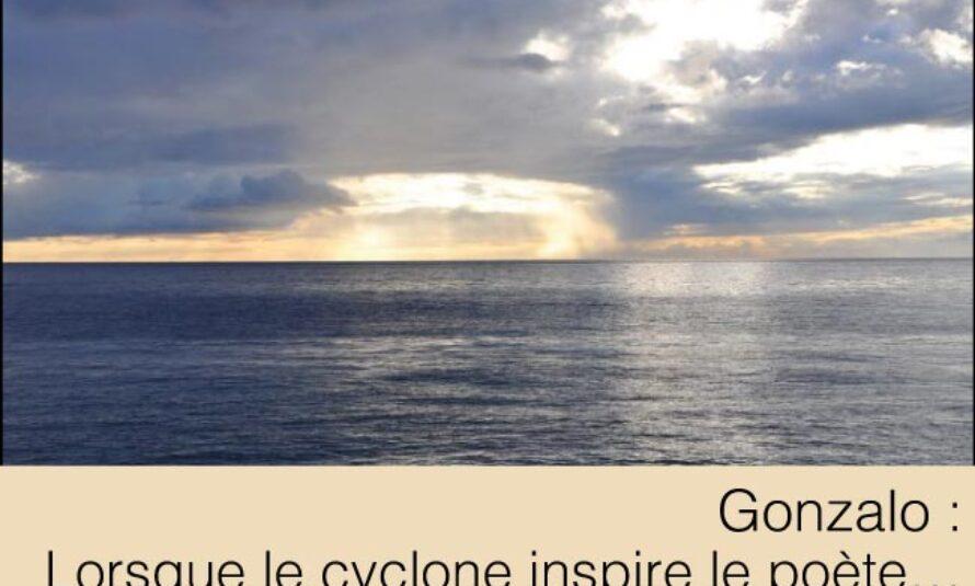 Gonzalo – Lorsque le cyclone inspire le poète…