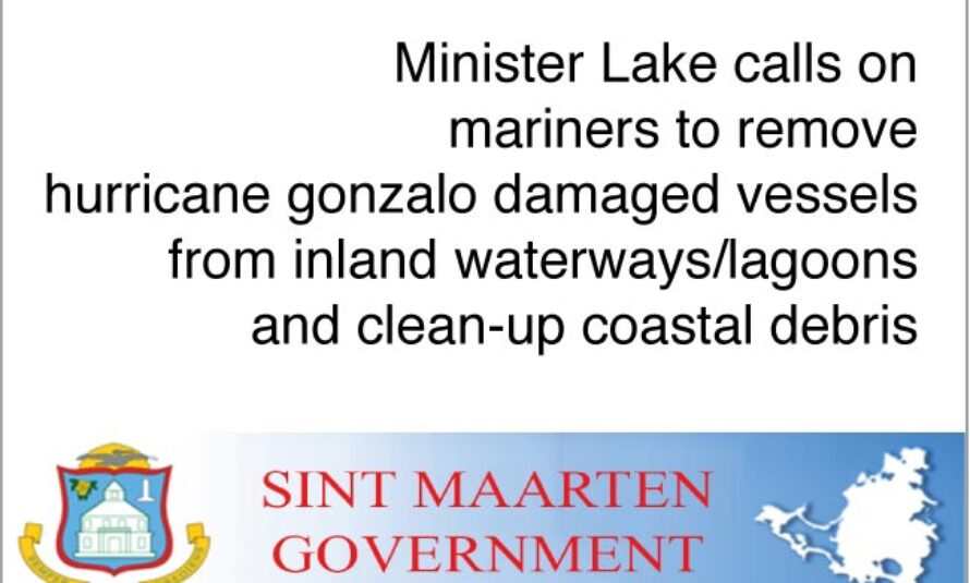 Sint Maarten – Minister Lake calls on mariners to remove hurricane gonzalo damaged vessels from inland waterways/lagoons and clean-up coastal debris