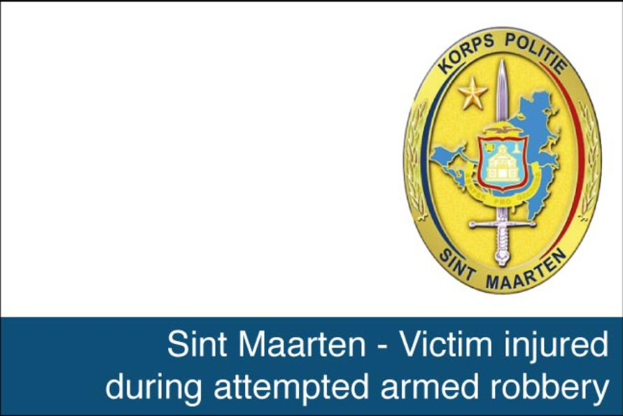 St. Maarten – Victim injured during attempted armed robbery