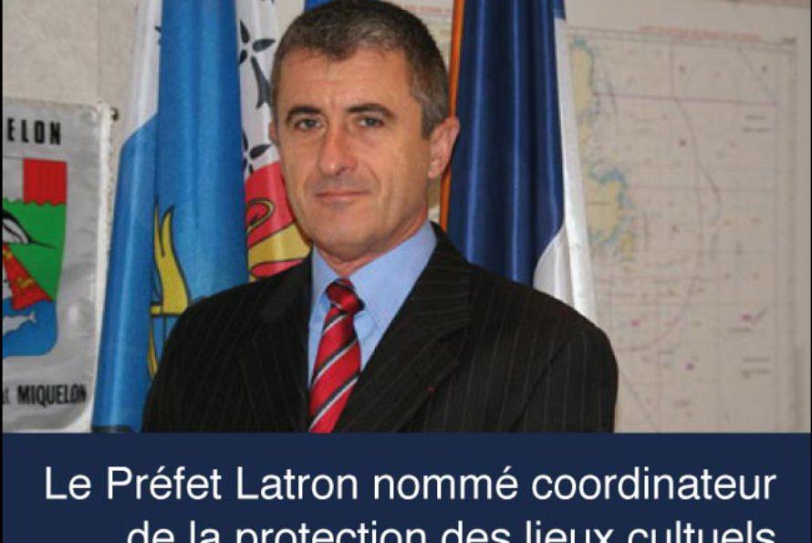 Nomination: Patrice Latron chargé de la coordination de la protection des lieux à caractère religieux