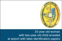 Sint Maarten – 23 year old woman with two-year old child arrested at airport with false identification papers