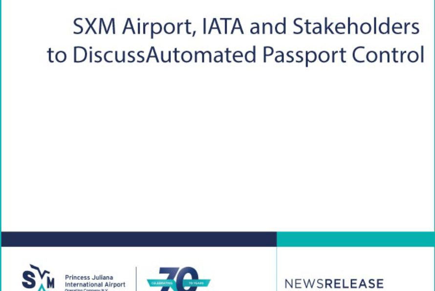 SXM Airport, IATA and Stakeholders to Discuss Automated Passport Control