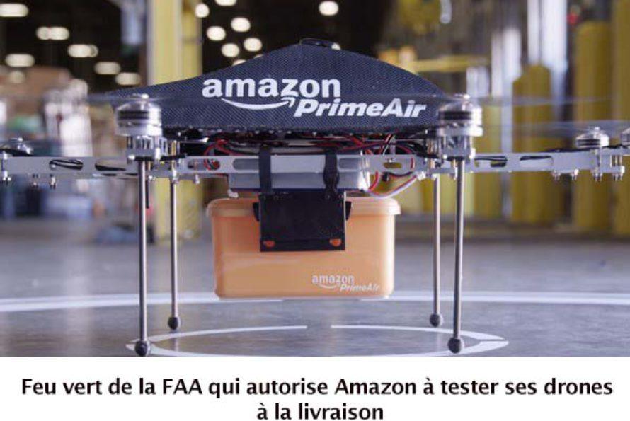 USA : Feu vert de la FAA qui autorise Amazon à tester ses drones à la livraison