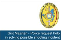 St. Maarten – Police request help in solving possible shooting incident