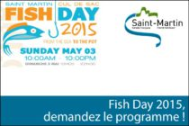 Saint-Martin – Fish Day 2015, demandez le programme !