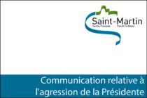 Collectivité de Saint-Martin – Communication relative à l'agression de la Présidente
