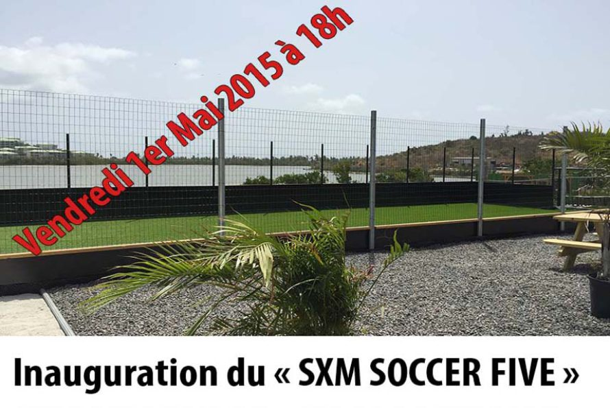 Saint-Martin : Inauguration du Sxm soccer Five Vendredi 1er Mai
