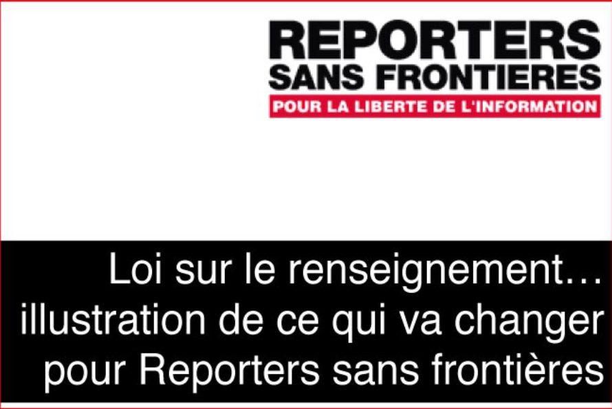 Loi sur le Renseignement : qui mieux que reporters sans frontières pour en parler ?
