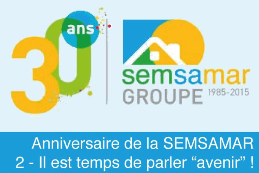 """La SEMSAMAR fête ses 30 ans… il est temps de parler """"avenir"""" !"""
