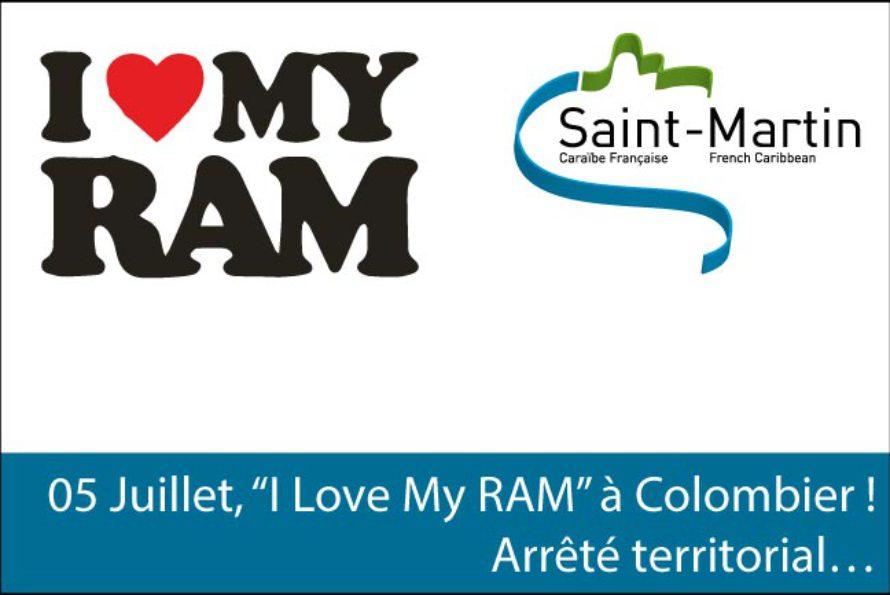"""05 Juillet, """"I Love My RAM"""" à Colombier ! Arrêté territorial…"""