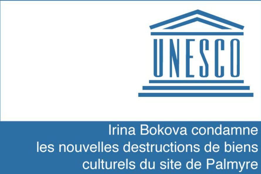 UNESCO – Irina Bokova condamne les nouvelles destructions de biens culturels du site de Palmyre