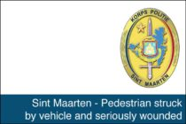St. Maarten – Pedestrian struck by vehicle and seriously wounded