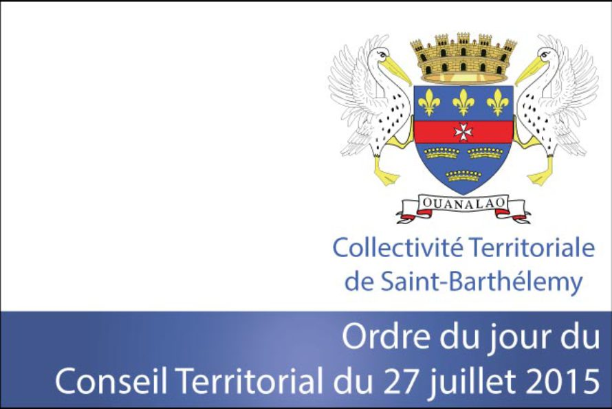 Saint-Barthélemy – Conseil Territorial du 27 juillet 2015