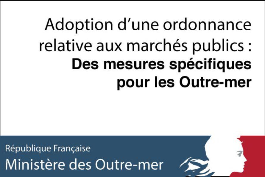 Adoption d'une ordonnance relative aux marchés publics : Des mesures spécifiques pour les Outre-mer