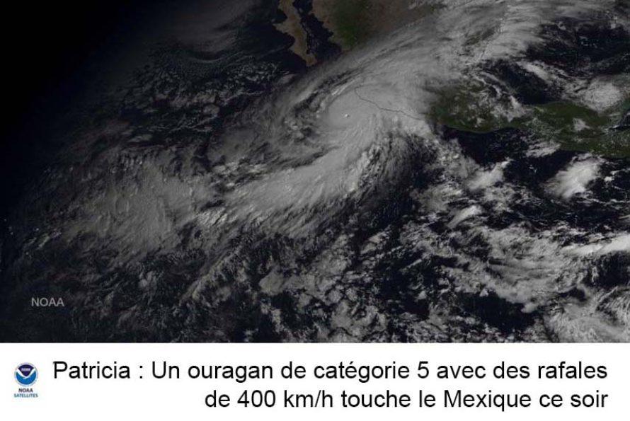 Patricia : Un ouragan de catégorie 5 avec des rafales de 400 km/h touche le Mexique ce soir