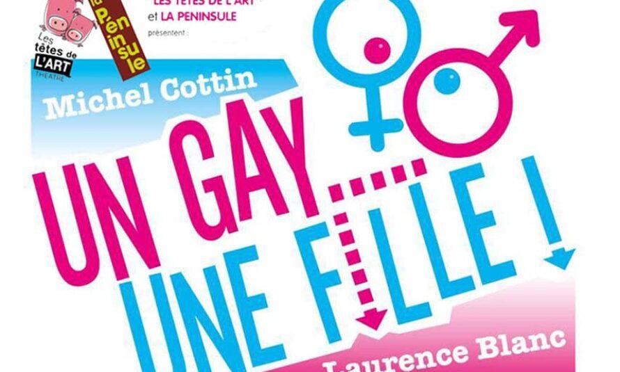 """THÉÂTRE : """" Un gay, une fille """", la comédie de l'année !"""