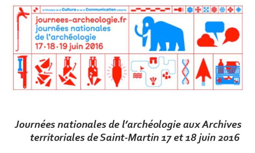 Journées nationales de l'archéologie aux Archives territoriales de Saint-Martin 17 et 18 juin 2016