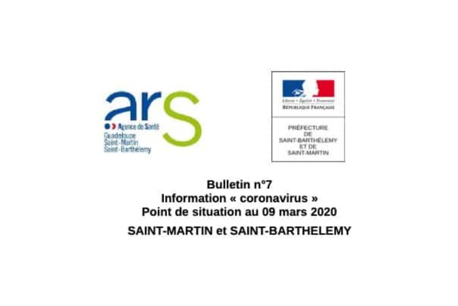 "Bulletin n°7 Information "" coronavirus "" Point de situation au 09 mars 2020 ST-MARTIN & ST-BARTHELEMY"